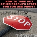 How To Take Our Other People's Stops For Fun and Profit